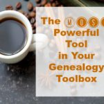 The Most Powerful Tool in Your Genealogy Toolbox