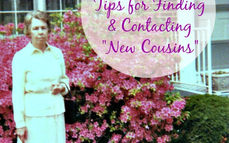 "5 Tips For Finding & Contacting ""New Cousins"""