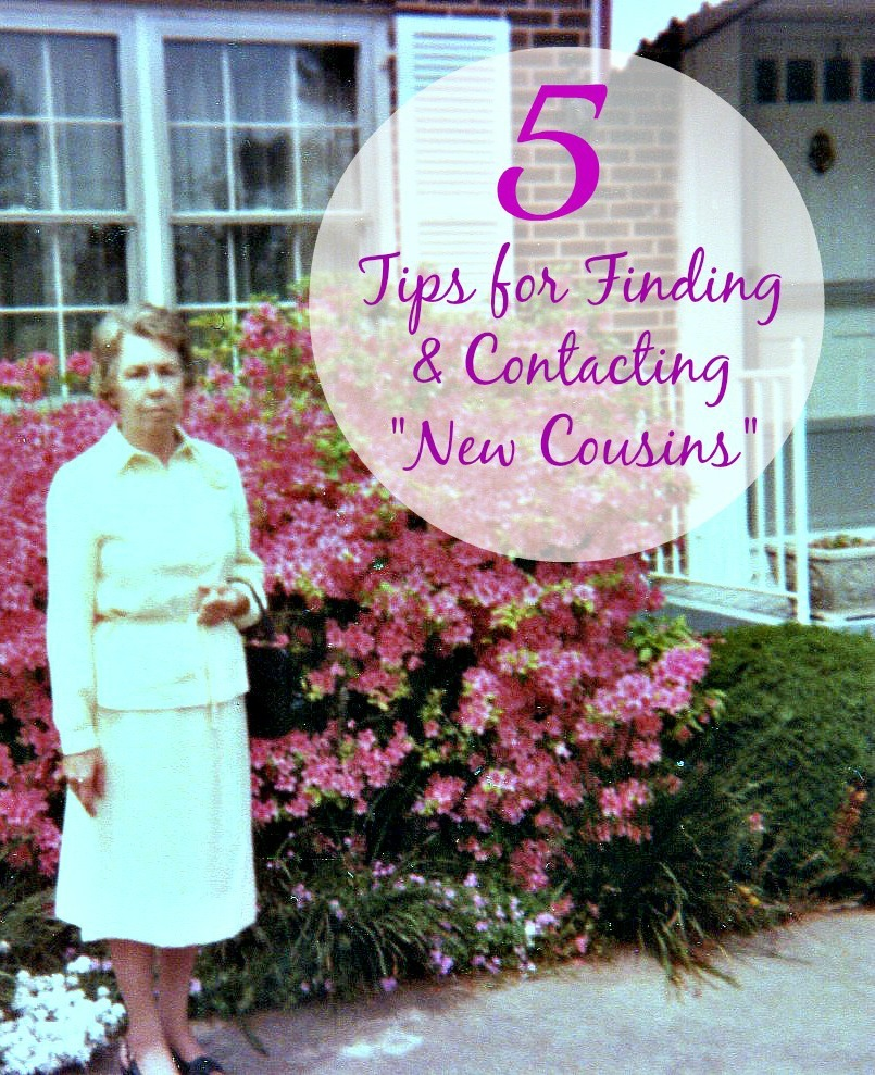 "Unsure about how to contact ""new to you"" cousins who might have information on your family history? Try these 5 tips !"