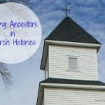 Using A Written Church History in Your Genealogy Research