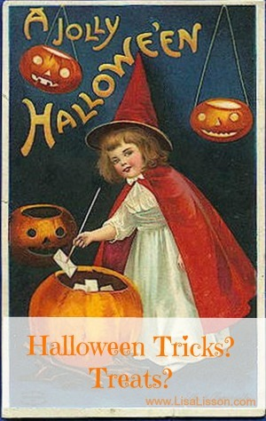 Halloween Tricks? Treats? ~LisaLisson.com