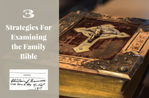 Are you gleaning all of the genealogical clues from that Family Bible? Learn strategies for thoroughly analyzing the Family Bible.