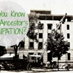 Delve Into Your Ancestor's Occupation