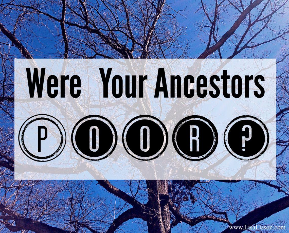Were Your Ancestors Poor?