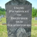 Using PicMonkey to Decipher Gravestones
