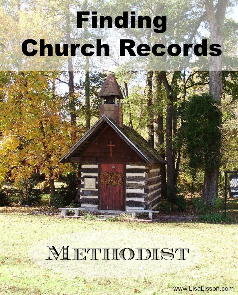 Finding Methodist Church Records to Use in Genealogy Research