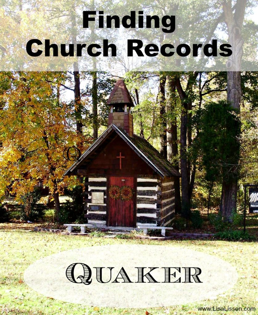 Finding Quaker Church Records to Use in Your Genealogy Research