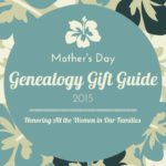 Mother's Day 2015 Genealogy Gift Guide