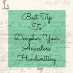 Best Tip to Decipher Your Ancestors' Handwriting