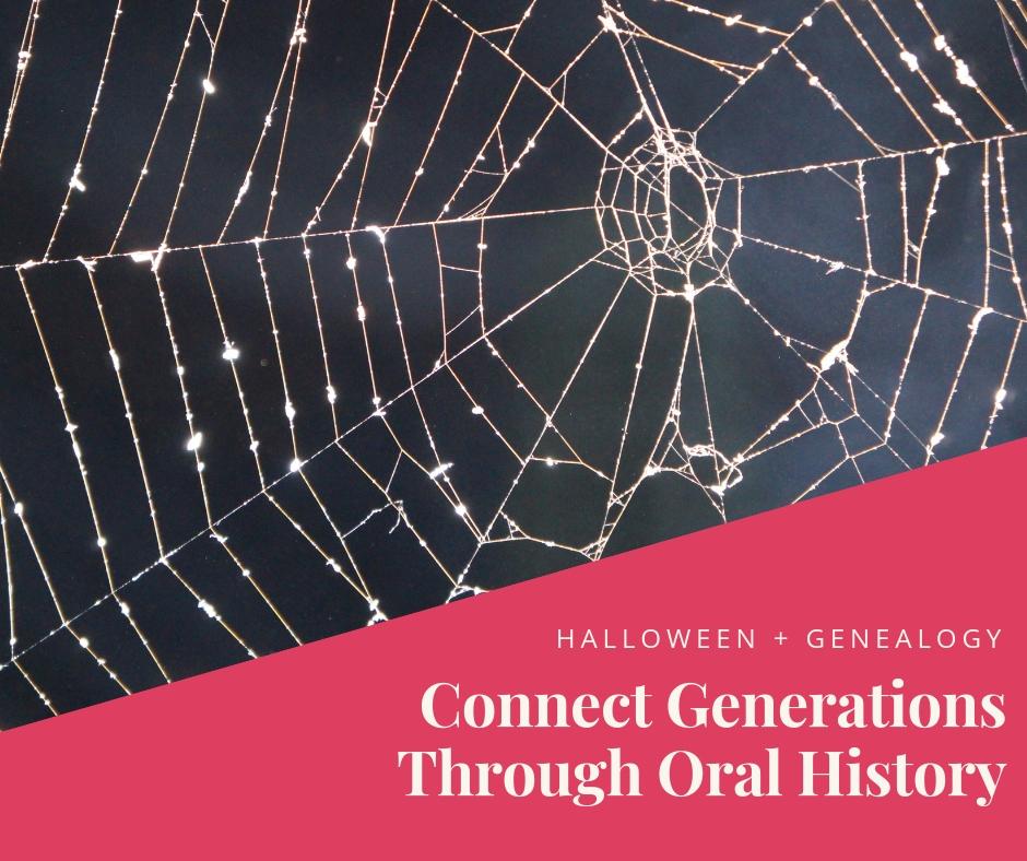 Use Halloween to seek out oral histories from your family. You may be surprised at the stories you find!