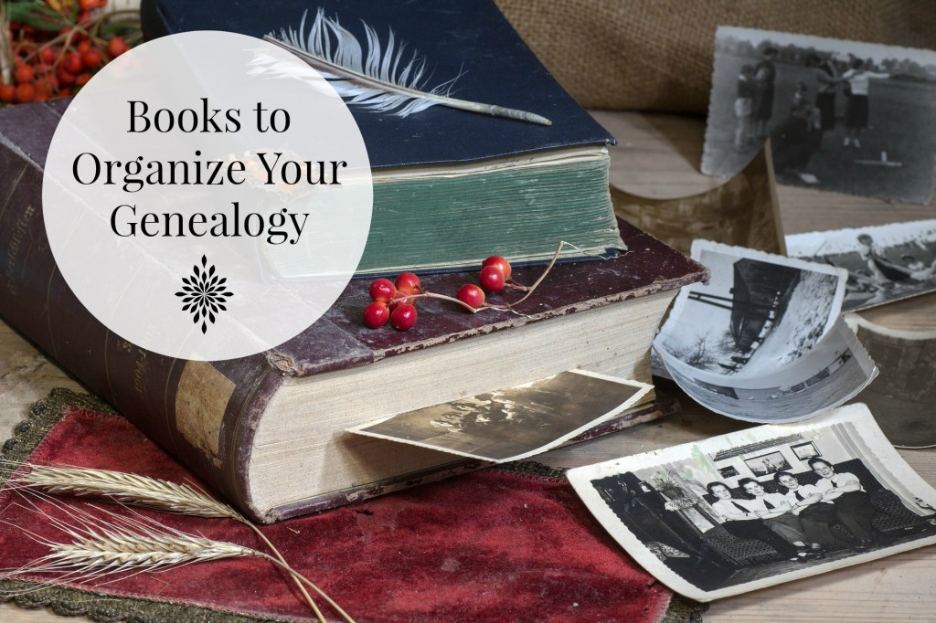 Books to Help Organize Your Genealogy