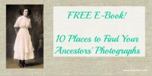 FREE E-Book - 10 Places to Find Your Ancestors' Photographs
