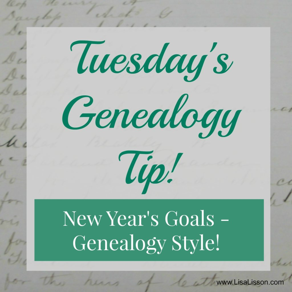 Tuesday's Genealogy Tip New Years Goals