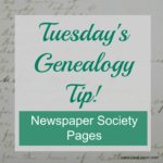 Tuesday's Genealogy Tip – Newspaper Society Pages