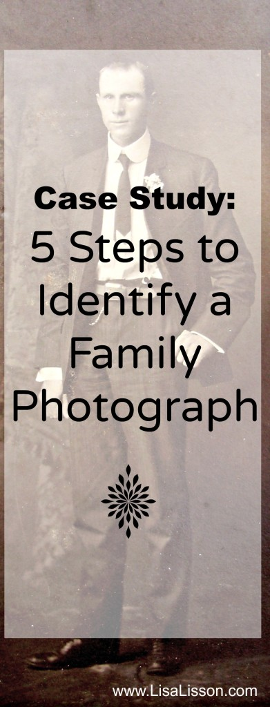 Case Study: 5 Steps to Identify a Family Photograph - Do you have older family photographs in your collection you cannot identify? I am sharing with you steps you can take to begin evaluating and identifying your heirloom photographs.