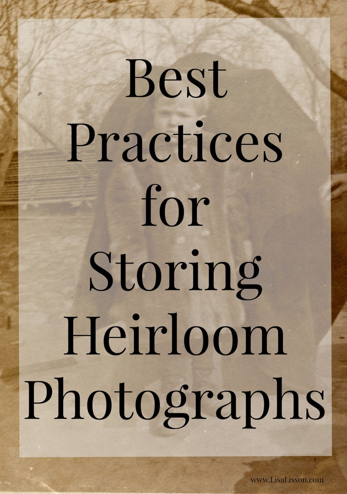Best Practices for Storing Heirloom Photographs