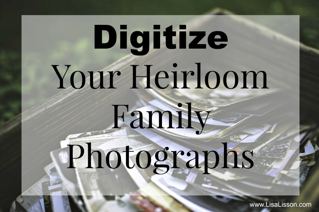 Digitize Your Heirloom Family Photographs