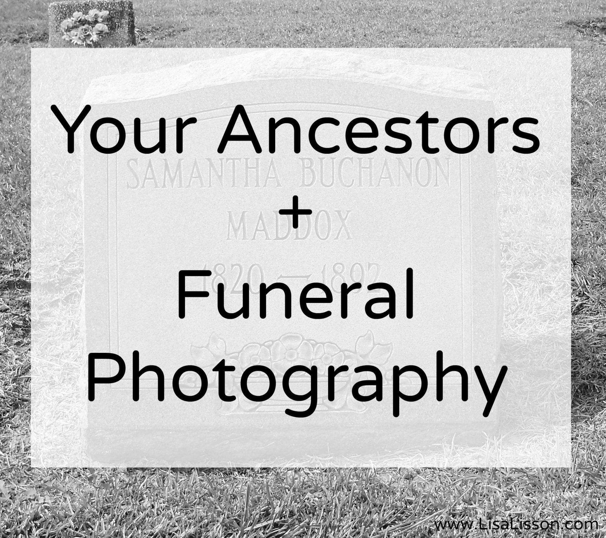 Your Ancestors + Funeral Photography