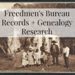 Using Freedmen's Bureau Records Records in Genealogy Research