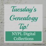 Tuesday's Genealogy Tip – NYPL Digital Collection