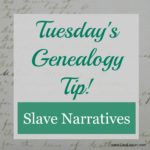 Tuesday's Tip – Slave Narratives