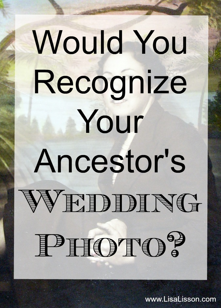 Would You Recognize Your Ancestor's Wedding Photo?