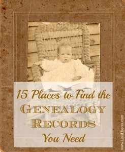 15 Places to Find the Genealogy Records You Need