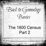 Back to Genealogy Basics – The 1800's Census, Part 2