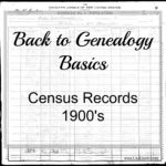 Back to Genealogy Basics: 1900's Census Records
