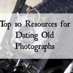 Top 10 Resources for Dating Old Photographs