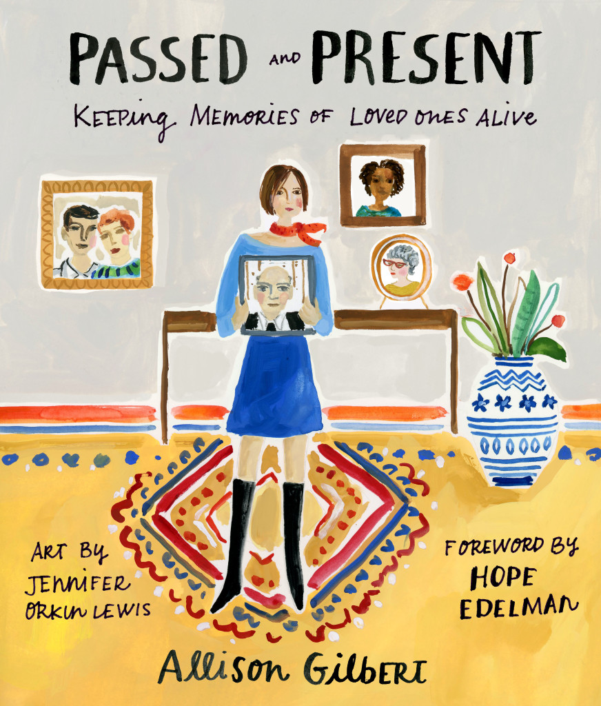 Today I have the opportunity to review and share with you Allison Gilbert's newest book Passed and Present - Keeping Memories of Loved Ones Alive.