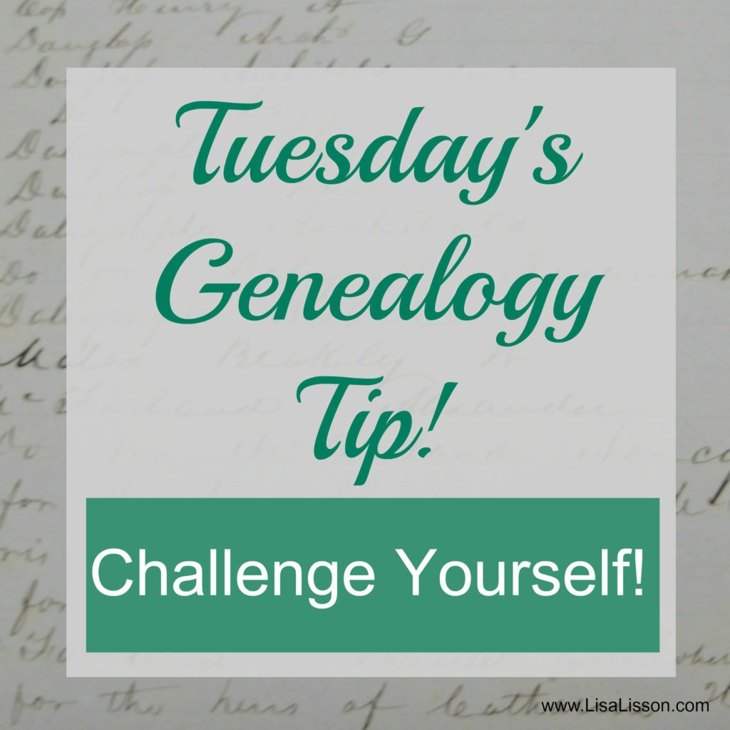 One of the best ways to propel your genealogy research forward is to challenge yourself. Take a challenge focused on your interests and discover the benefits from spending a focused amount of time on a specific topic!