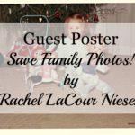 Save Family Photos! by Rachel LaCour Niesen
