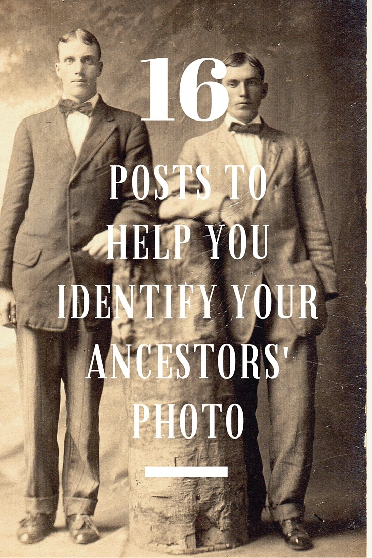 Identify Your Ancestors' Photographs Round-UP