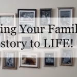 Bring Your Family History To LIFE!