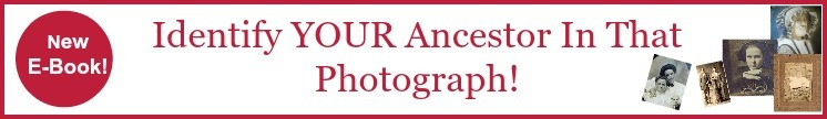 New E-book - Identify Your Ancestor In That Photograph
