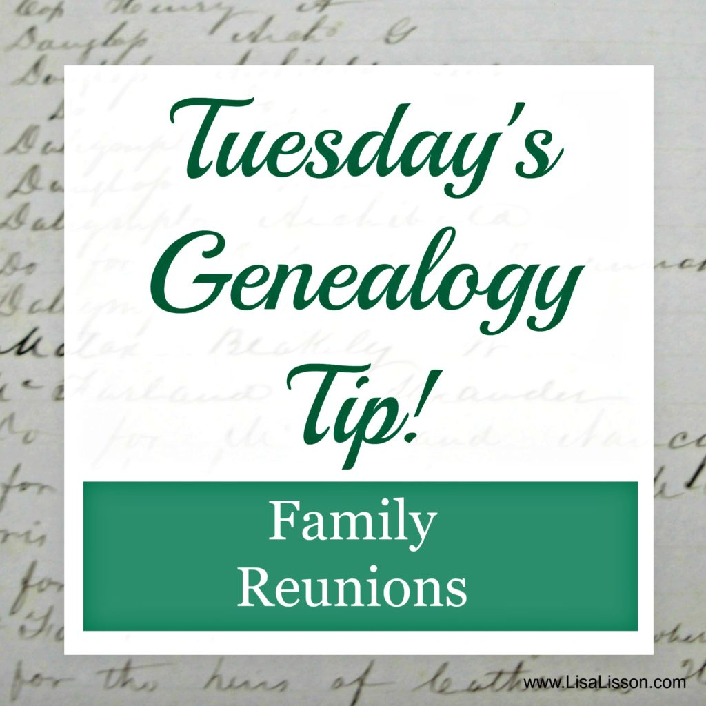 Tuesday's Genealogy Tip Family Reunions