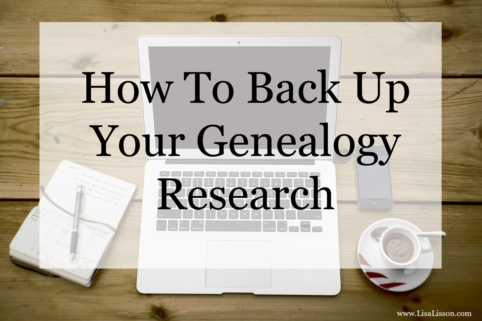 How To Back Up Your Genealogy Research