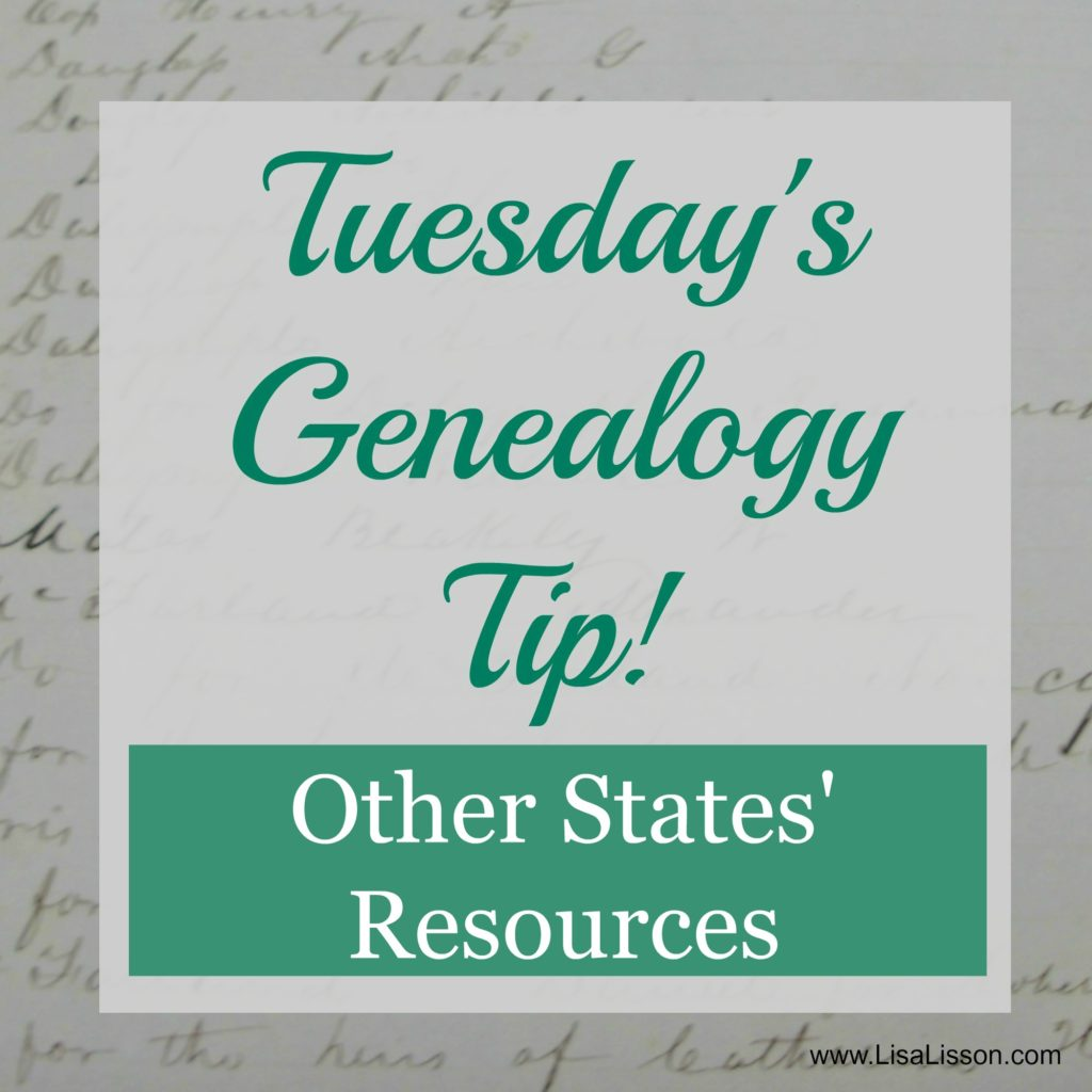 Tuesday's Genealogy Tip Other States' Resources