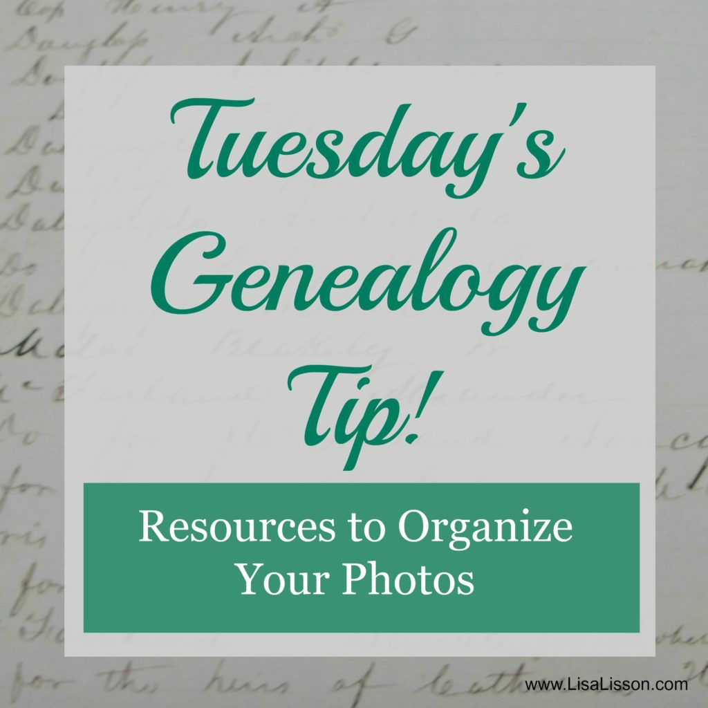 Are you struggling with how to organize your heirloom photographs?  This tip is about resources to help you!