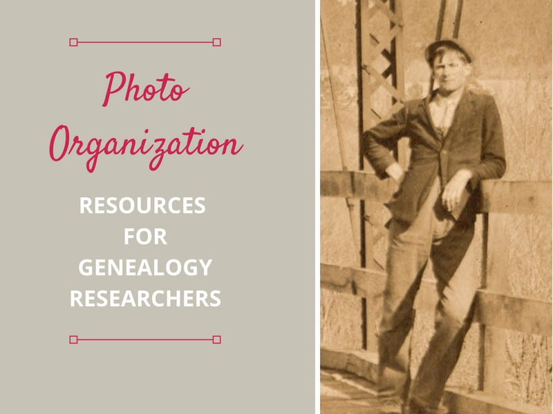 Photo Organization for Genealogy Researchers - Resources for