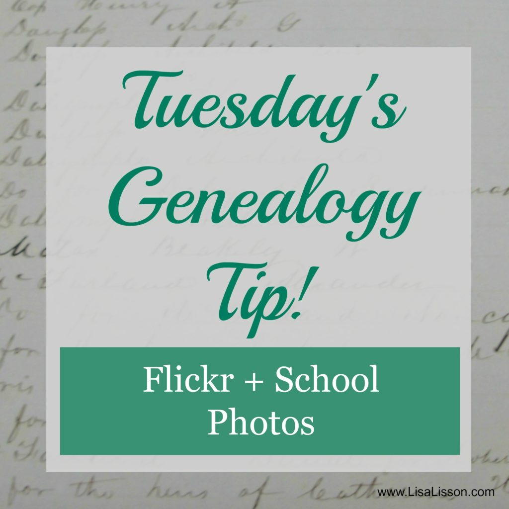 Tuesday's Genealogy Tip: Using  Flickr to Find Your Ancestors' School Photos