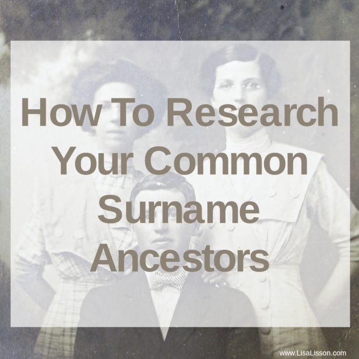 How To Research Your Common Surname Ancestors
