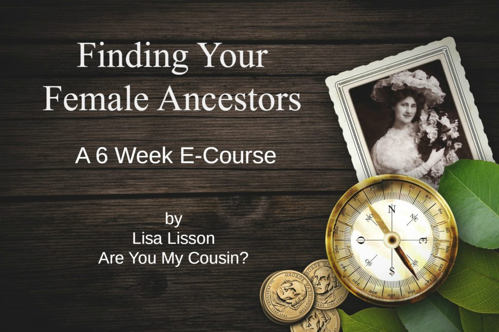 Finding Your Female Ancestors - A 6 week E-course