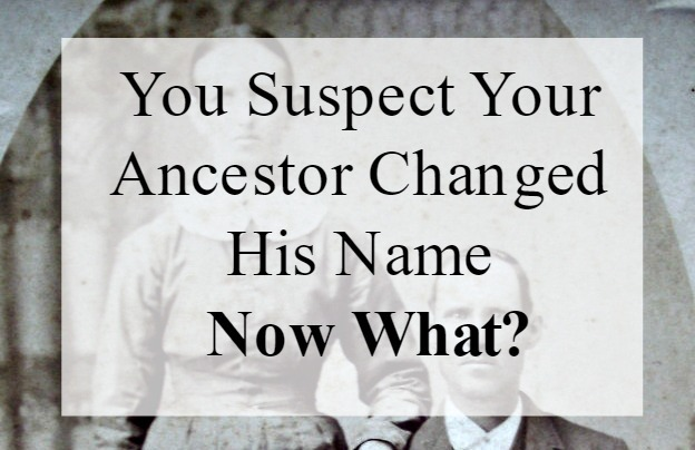 Do you suspect your ancestor changed their name? It's possible! Explore genealogy tips and strategies to trace that ancestor. #genealogy #ancestors