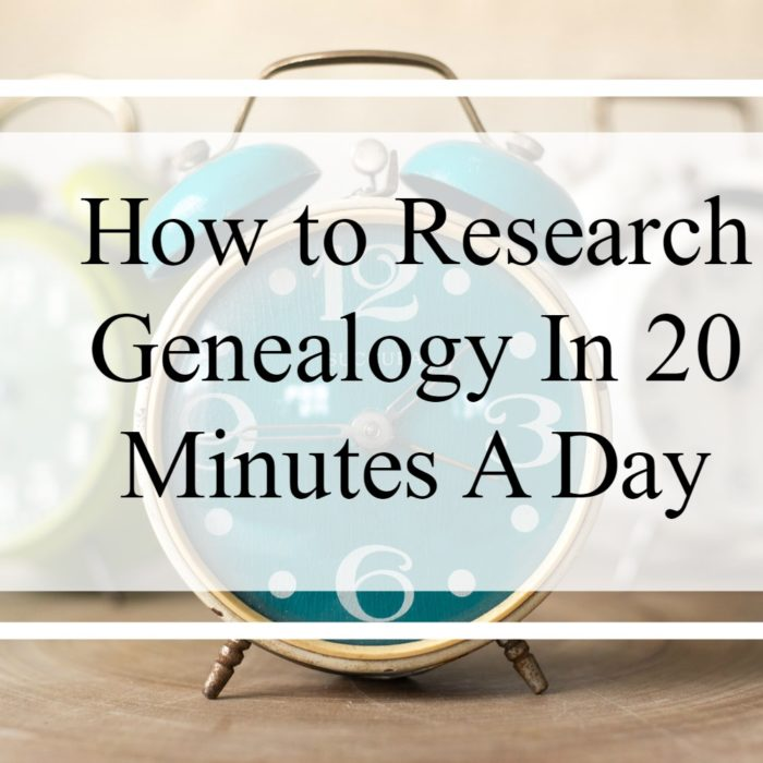 How to Research Genealogy In 20 Minutes a Day