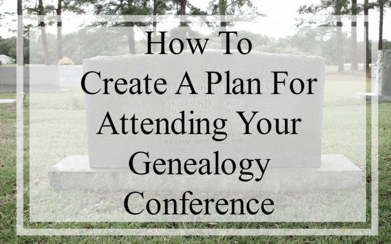 How To Create A Plan For Attending Your Genealogy Conference