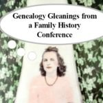 Genealogy Gleanings From NGS 2017 Family History Conference  – Part 1