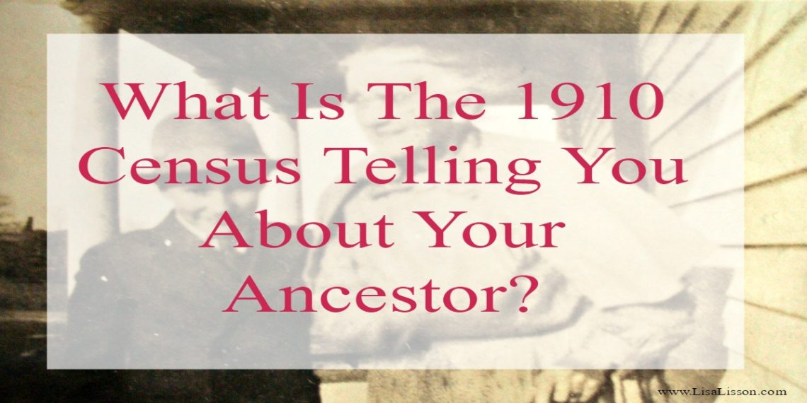 The 1910 census provides the genealogy researcher with unique information about your ancestors. Are you recognizing all of the clues to be found?