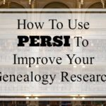 How To Use PERSI To Improve Your Genealogy Research